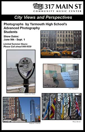 City Views and Perspectives - Photographs by Yarmouth High School's Advanced Photography Students